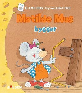 Bolden - Matilde Mus bygger 4-9788772050522